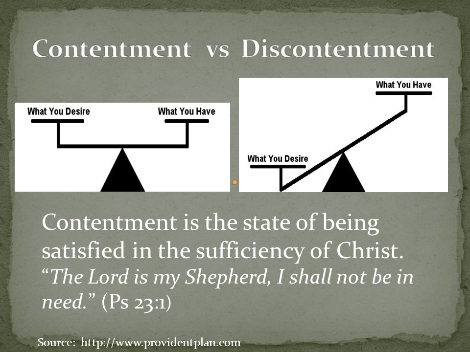 Contentment is the state of being satisfied in the sufficiency of Christ.