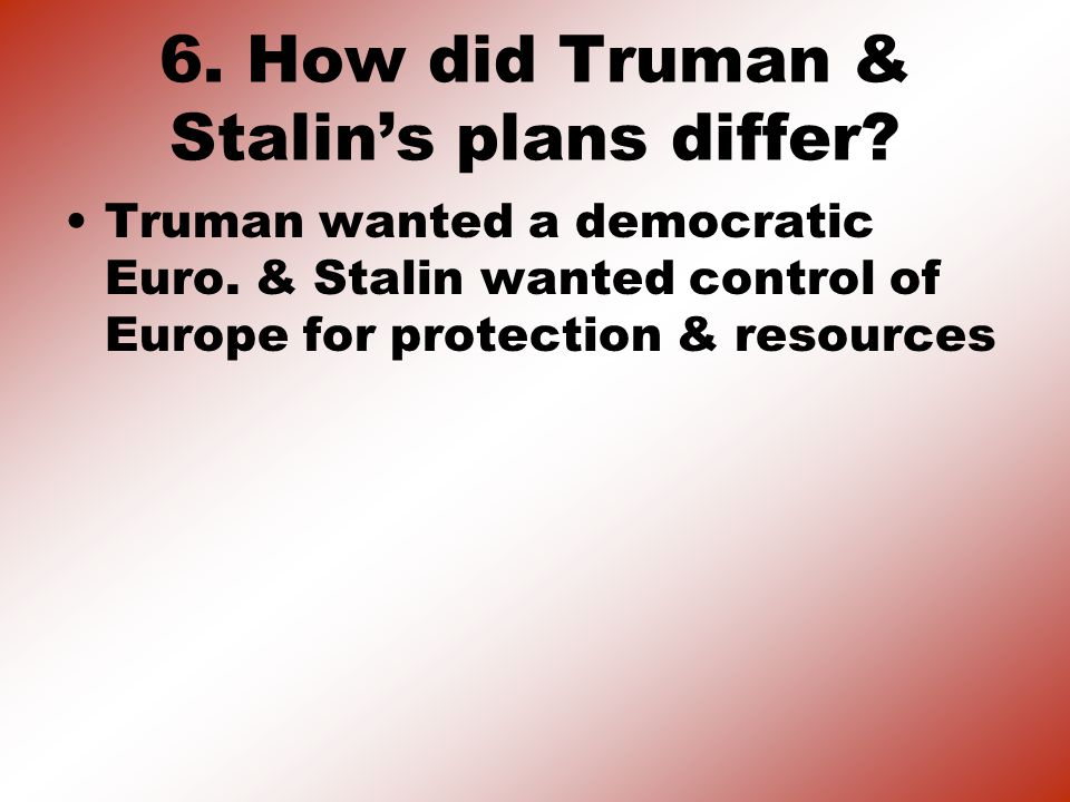 5. What does the iron curtain refer to? Division of Euro., between free & communist countries