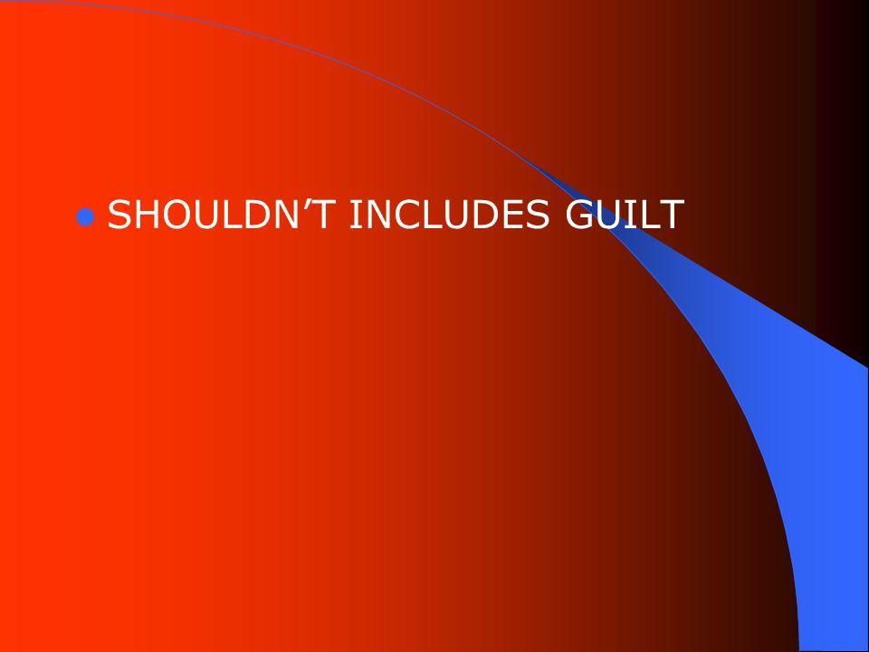 SHOULDN'T INCLUDES GUILT