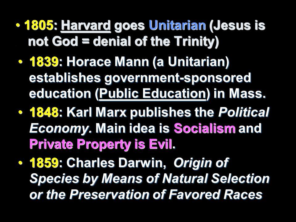 1805: Harvard goes Unitarian (Jesus is.