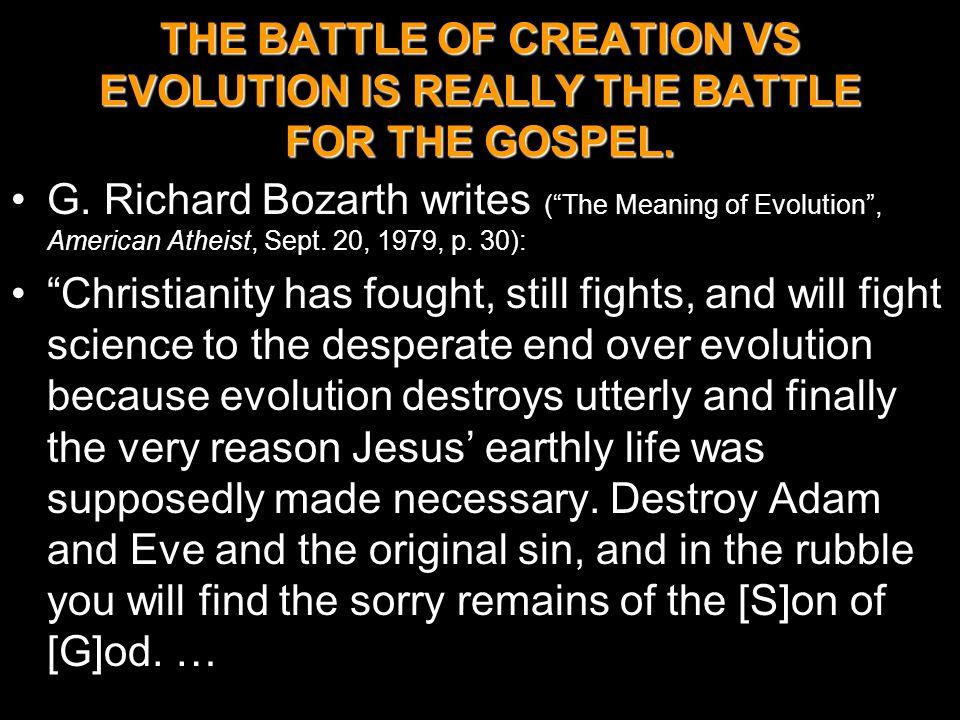 THE BATTLE OF CREATION VS EVOLUTION IS REALLY THE BATTLE FOR THE GOSPEL.