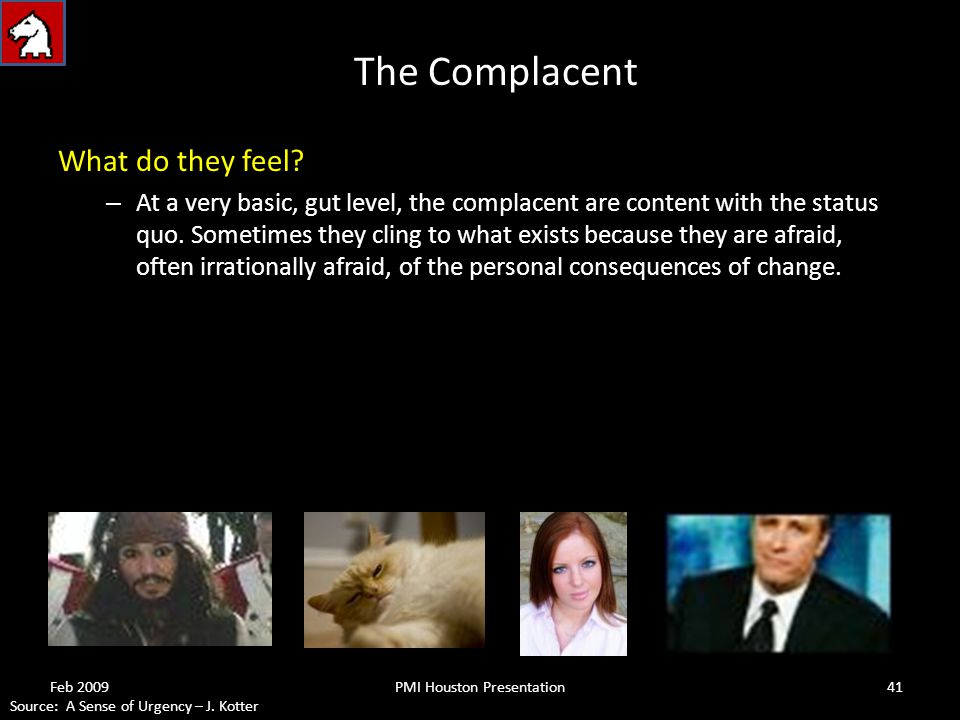 The Complacent What do they feel.