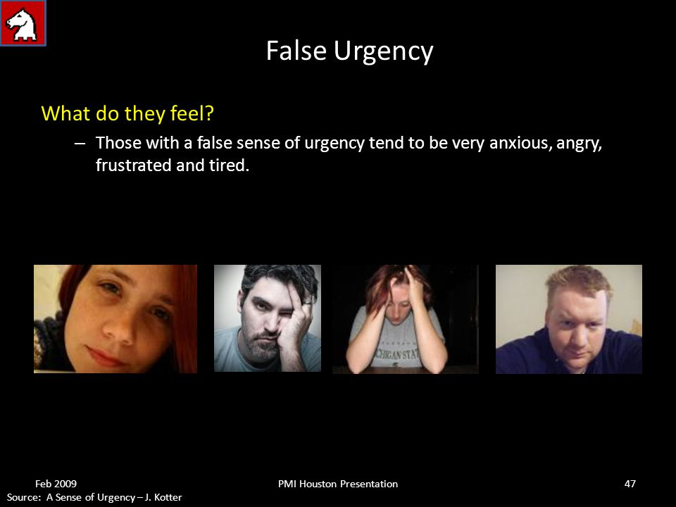 False Urgency What do they feel.