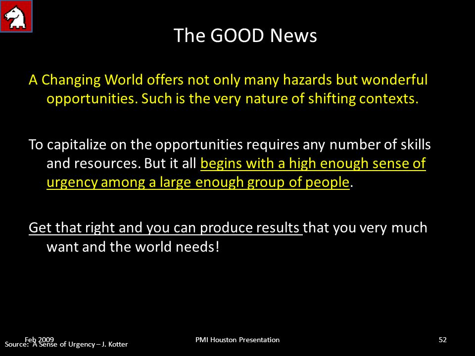 The GOOD News A Changing World offers not only many hazards but wonderful opportunities.