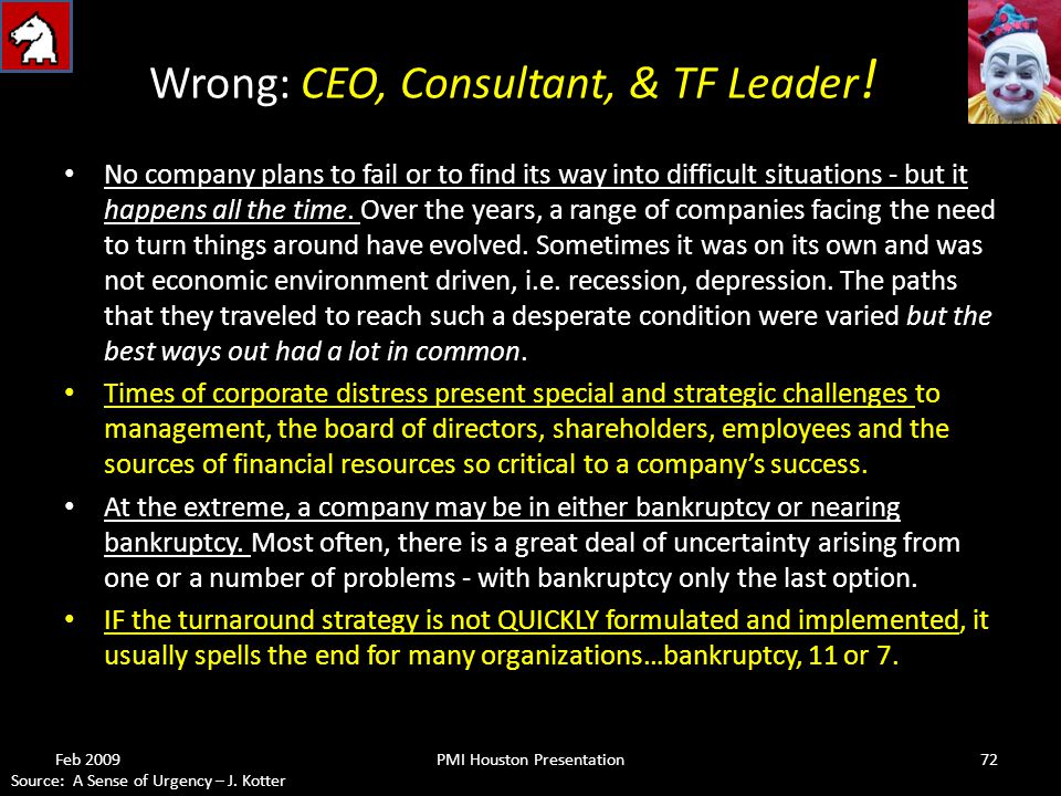 No company plans to fail or to find its way into difficult situations - but it happens all the time.