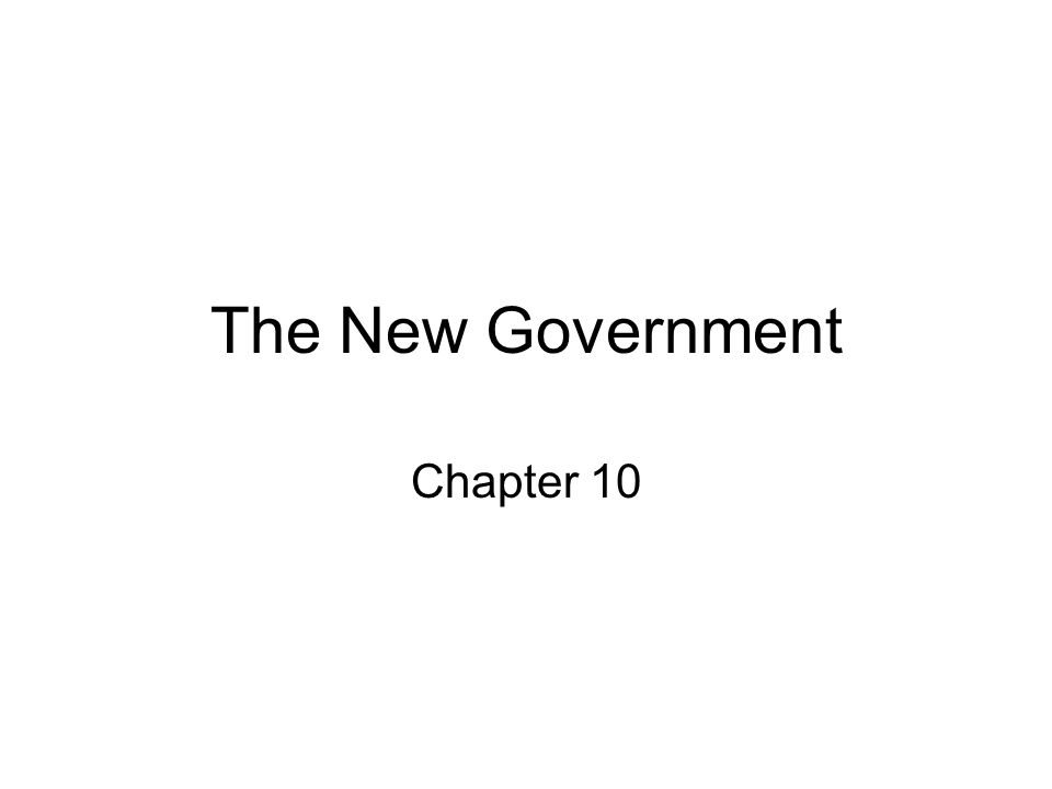 The New Government Chapter 10