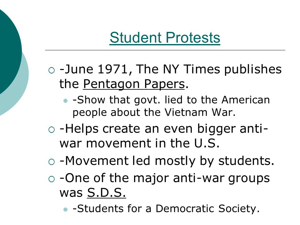 Student Protests  -June 1971, The NY Times publishes the Pentagon Papers. -Show that govt. lied to the American people about the Vietnam War.  -Help