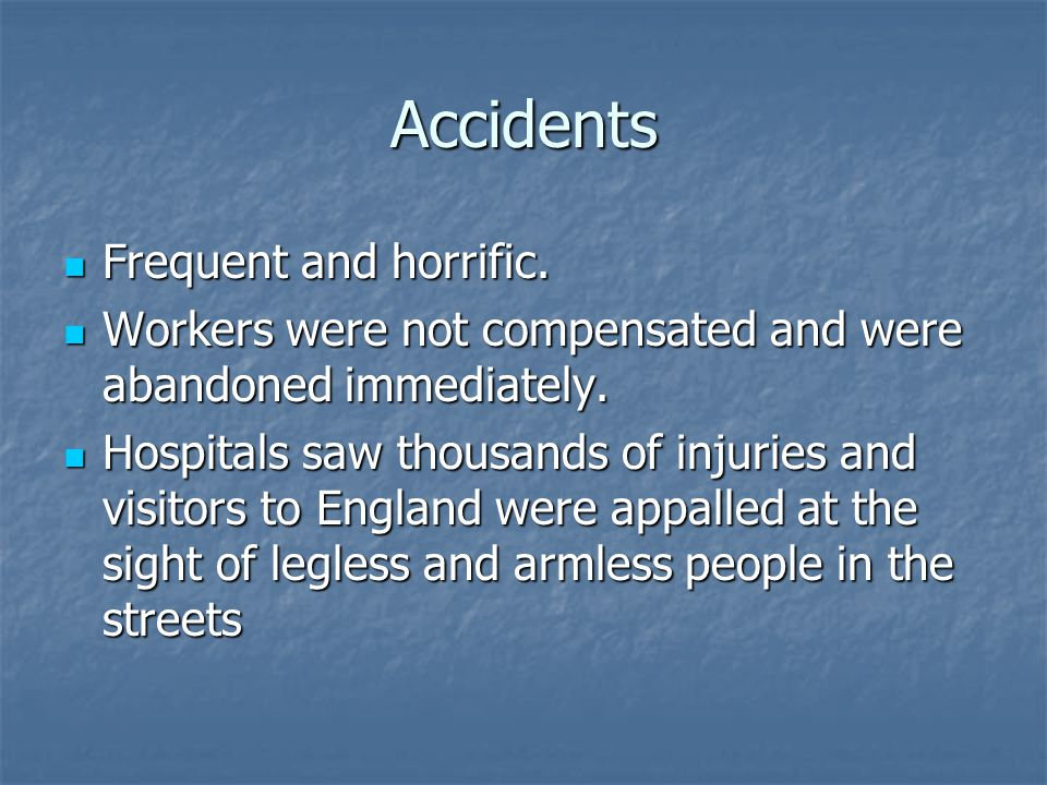 Accidents Frequent and horrific. Frequent and horrific.