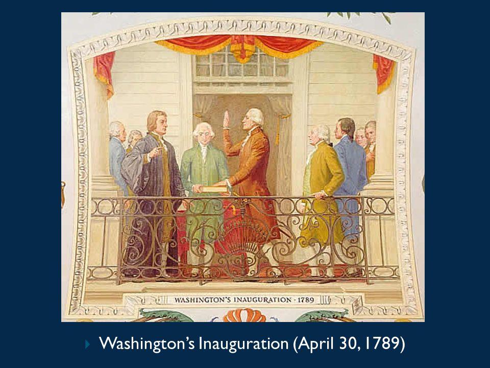 Washington's Inauguration (April 30, 1789)