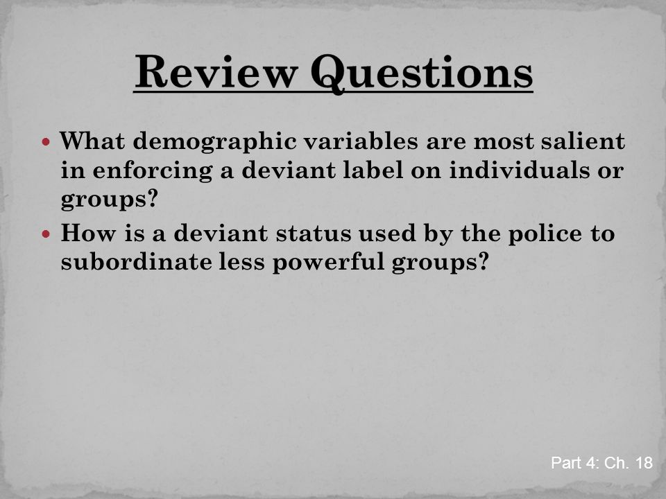 What demographic variables are most salient in enforcing a deviant label on individuals or groups.