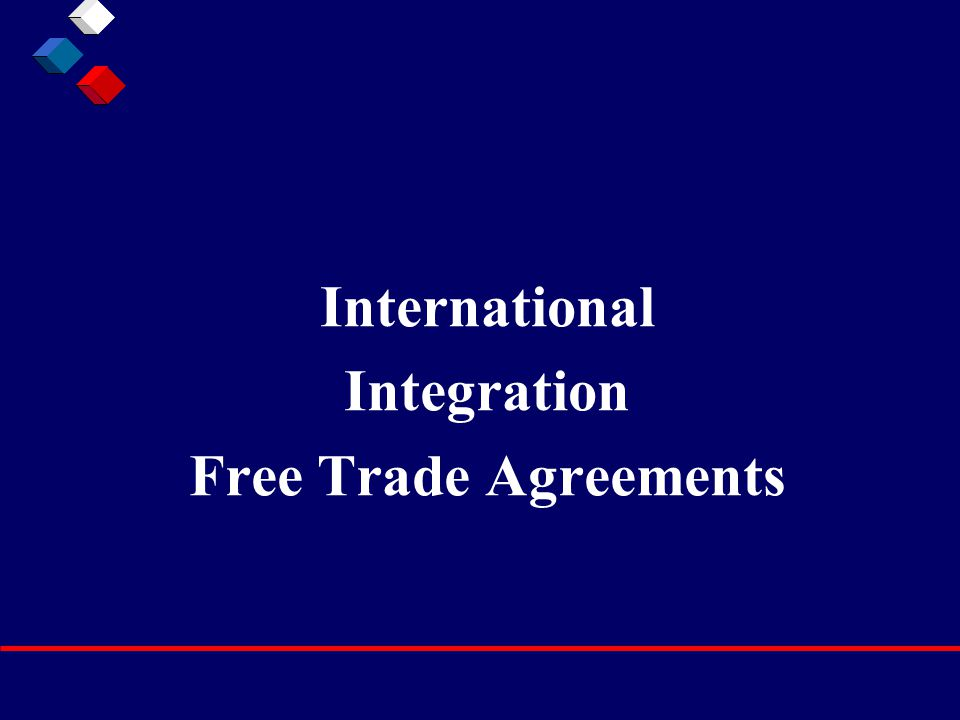 International Integration Free Trade Agreements