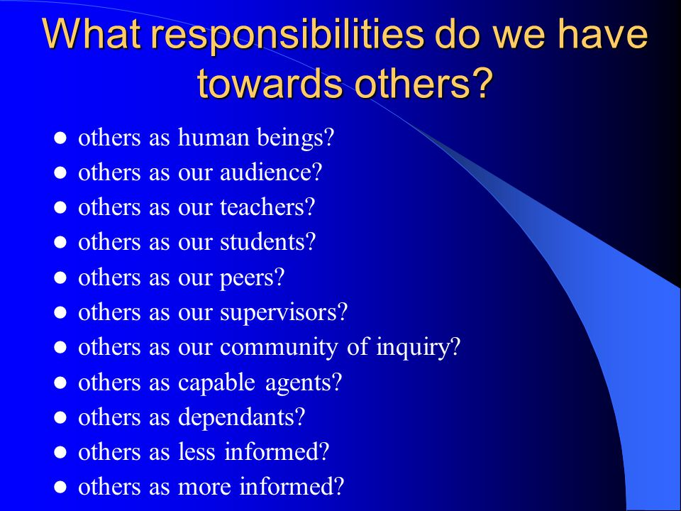 What responsibilities do we have towards ourselves.