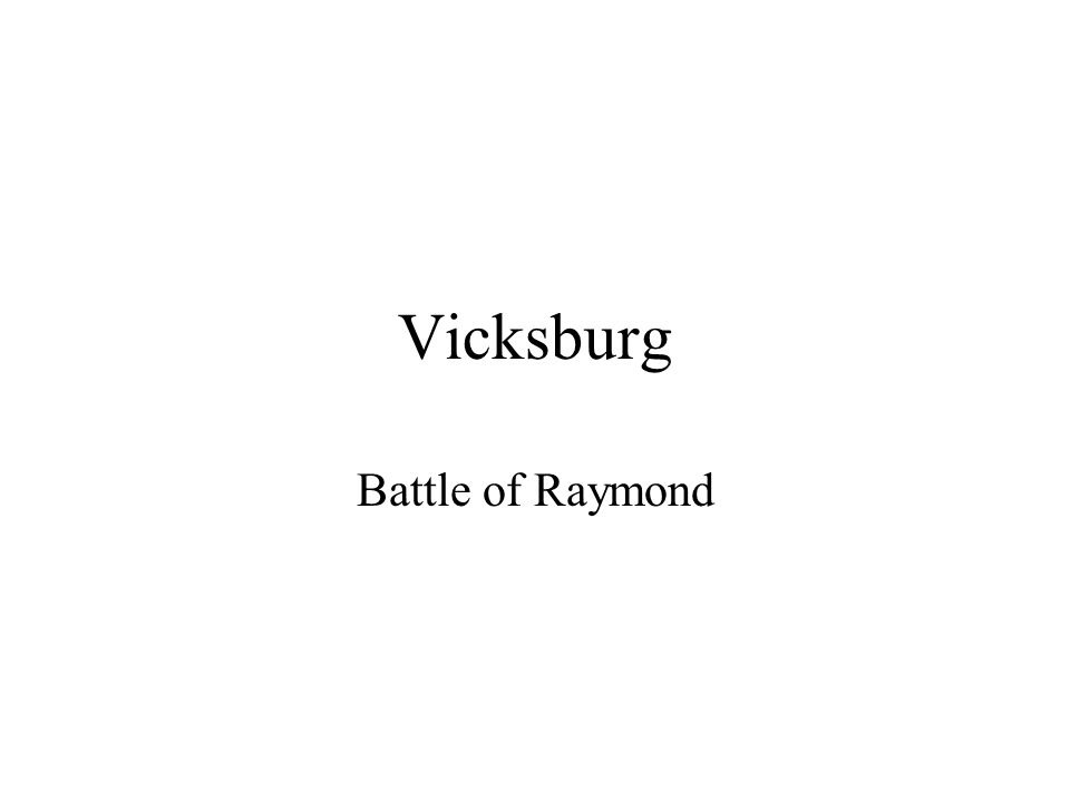 Vicksburg Battle of Raymond
