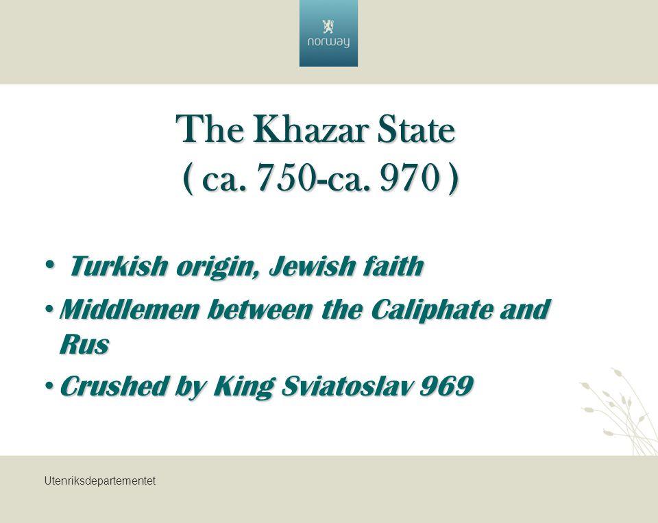 Utenriksdepartementet The Khazar State ( ca. 750-ca.