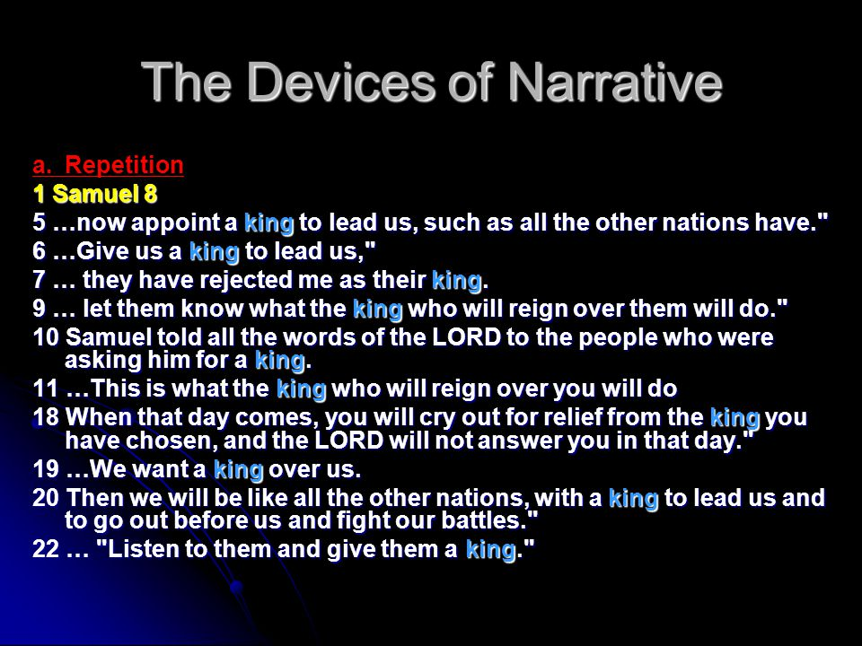 The Devices of Narrative a.Repetition 1 Samuel 8 5 …now appoint a king to lead us, such as all the other nations have.