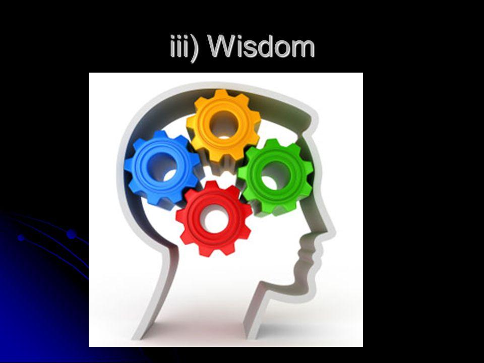 iii) Wisdom