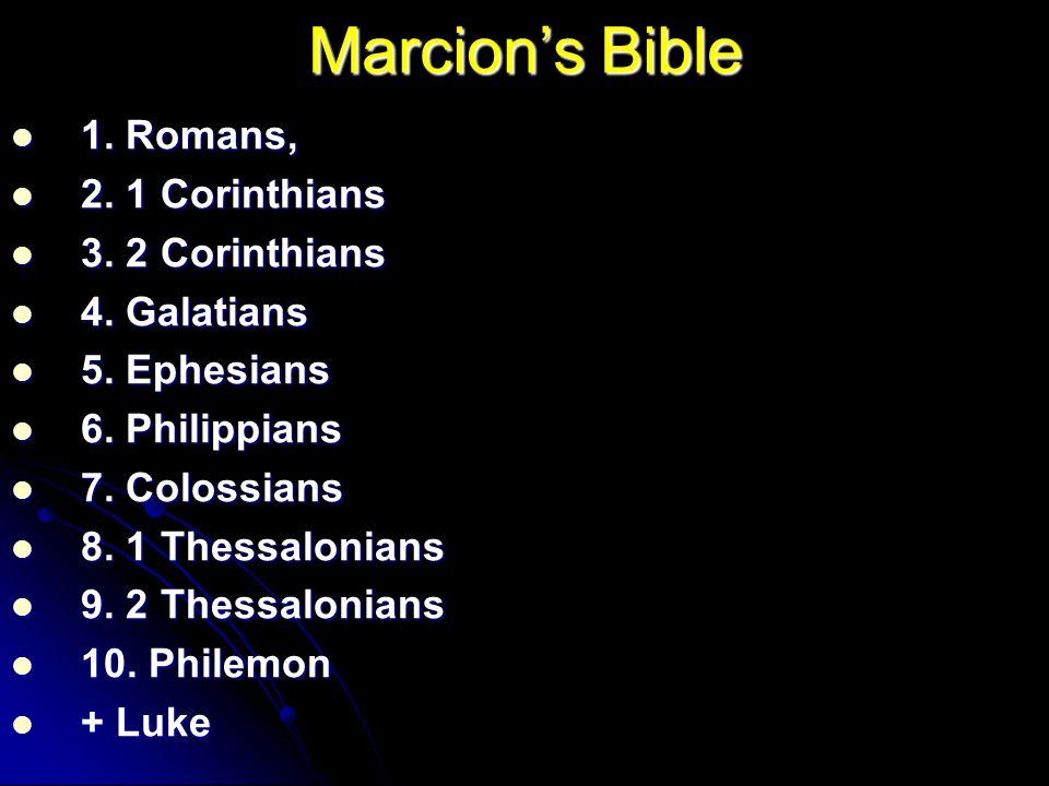 Marcion's Bible 1. Romans, 1. Romans, 2. 1 Corinthians 2.