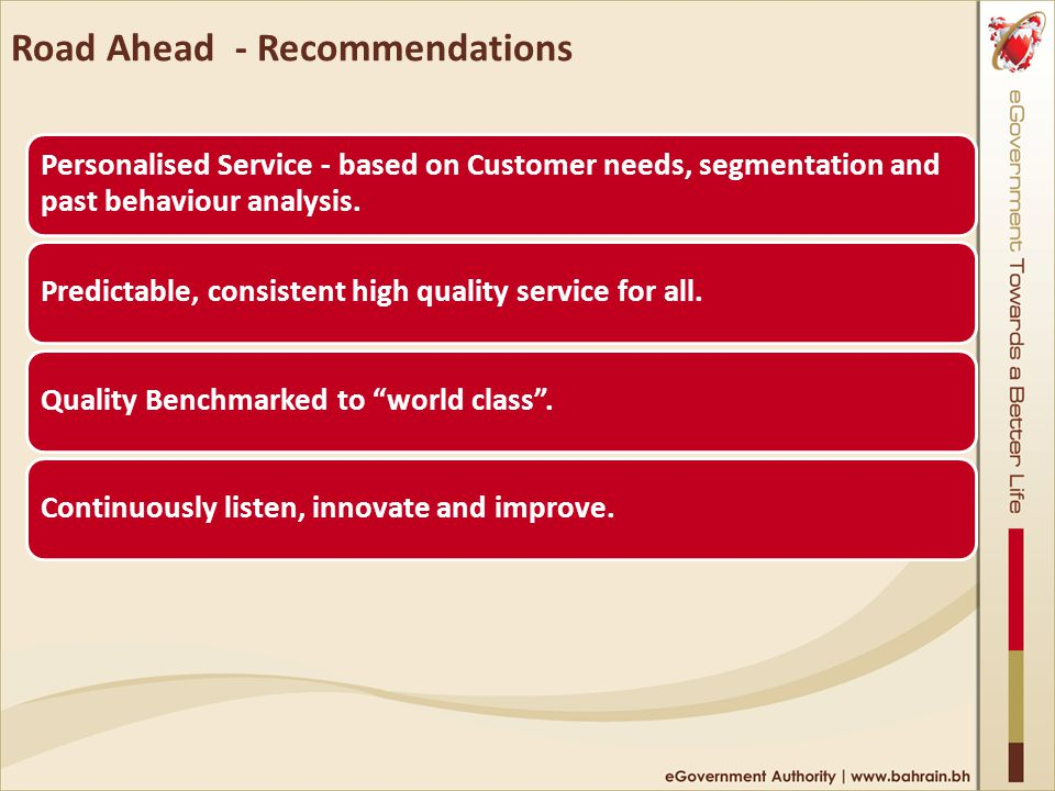 Road Ahead - Recommendations Personalised Service - based on Customer needs, segmentation and past behaviour analysis.