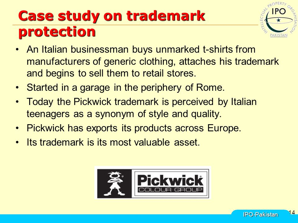 14 Case study on trademark protection An Italian businessman buys unmarked t-shirts from manufacturers of generic clothing, attaches his trademark and