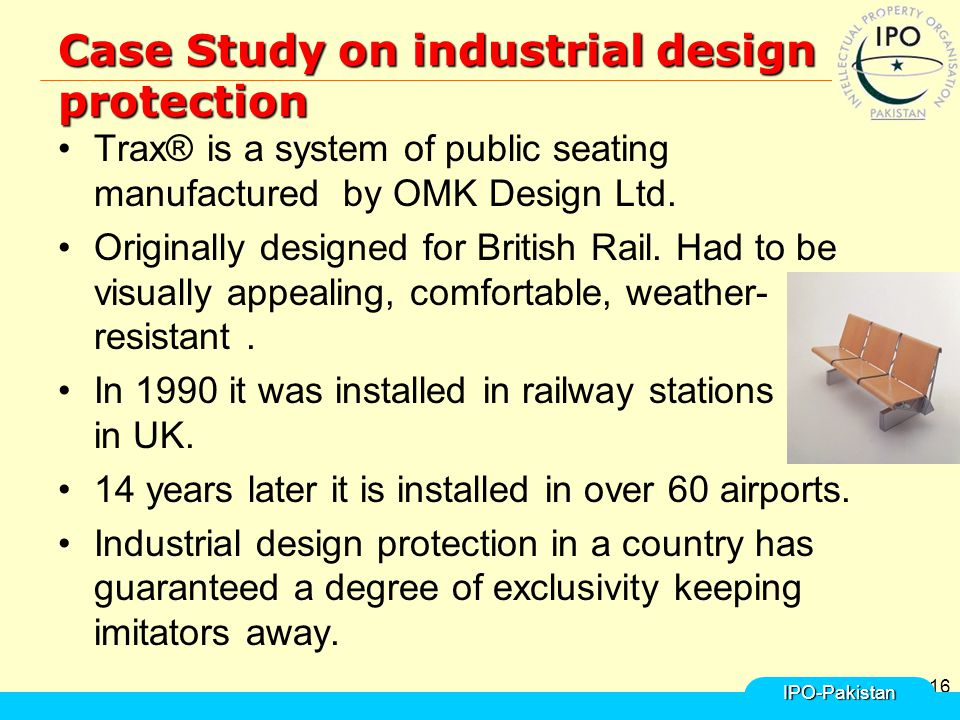 16 Case Study on industrial design protection Trax® is a system of public seating manufactured by OMK Design Ltd. Originally designed for British Rail