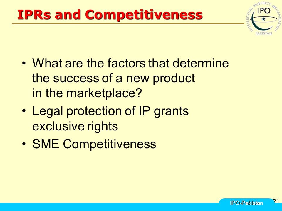 21 IPRs and Competitiveness What are the factors that determine the success of a new product in the marketplace.