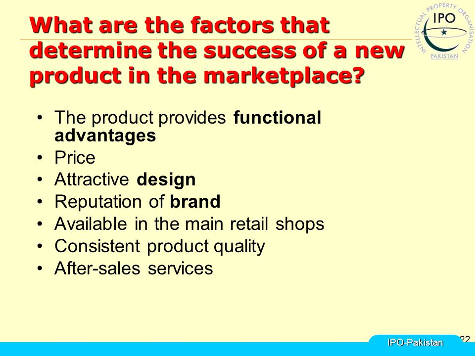 22 What are the factors that determine the success of a new product in the marketplace? The product provides functional advantages Price Attractive de