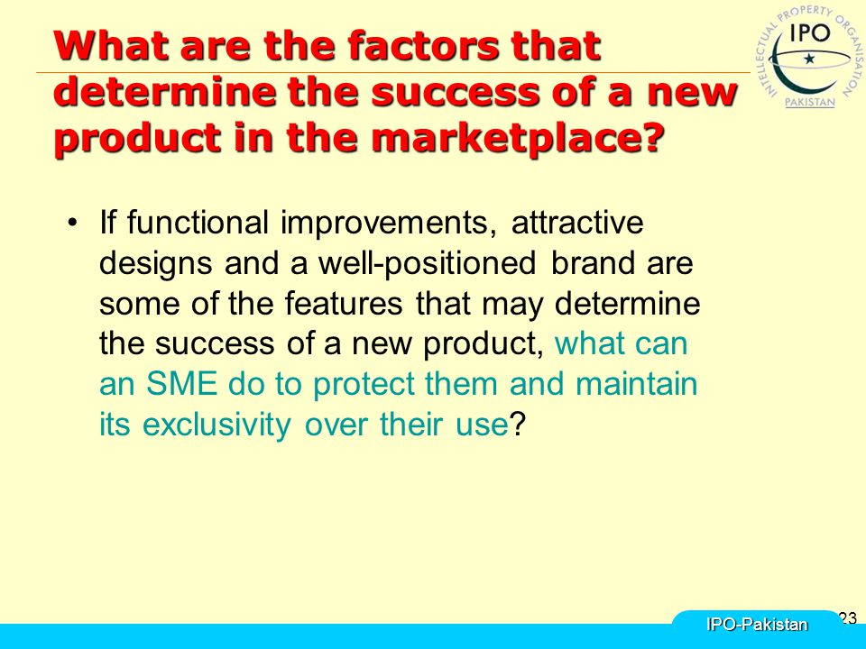23 What are the factors that determine the success of a new product in the marketplace? If functional improvements, attractive designs and a well-posi