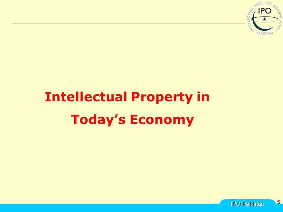 5 Intellectual Property in Today's Economy IPO-Pakistan