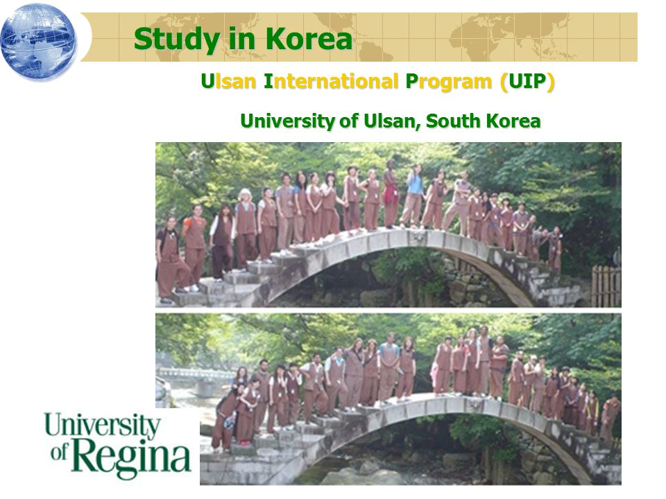 Study in Korea Study in Korea Ulsan International Program (UIP) Ulsan International Program (UIP) University of Ulsan, South Korea