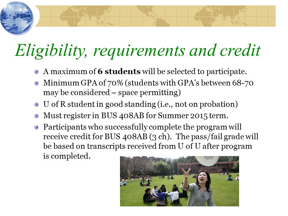 Eligibility, requirements and credit A maximum of 6 students will be selected to participate.