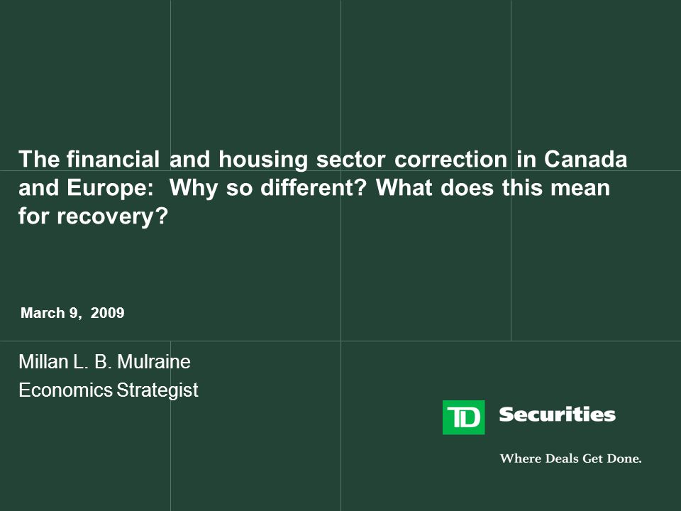 The financial and housing sector correction in Canada and Europe: Why so different.