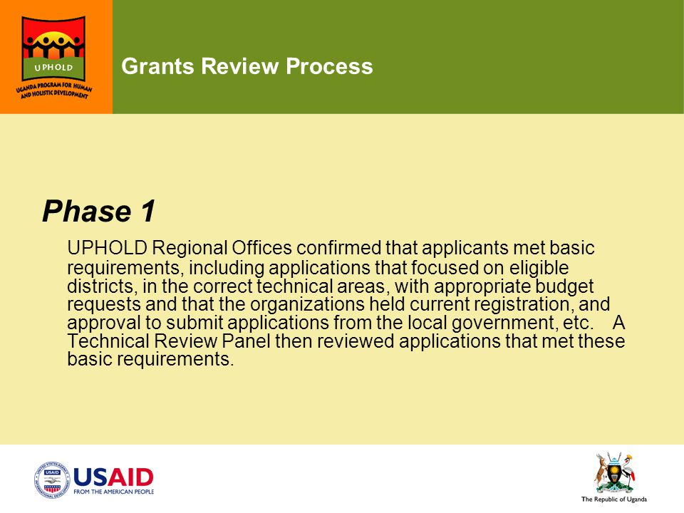 Grants Review Process Phase 1 UPHOLD Regional Offices confirmed that applicants met basic requirements, including applications that focused on eligibl