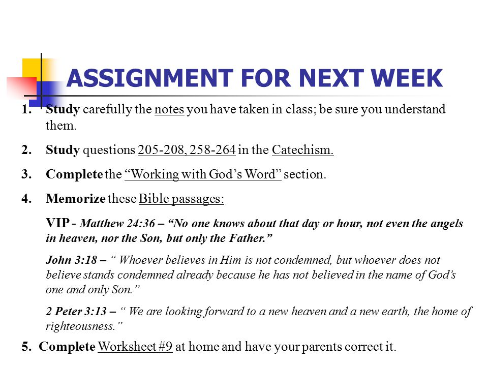 ASSIGNMENT FOR NEXT WEEK 1.Study carefully the notes you have taken in class; be sure you understand them.