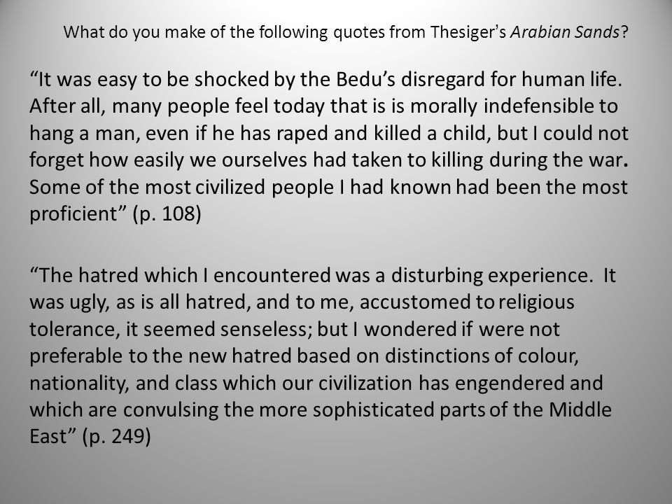 To what degree can we describe Wilfred Thesiger as a romanticist , an escapist or an orientalist .