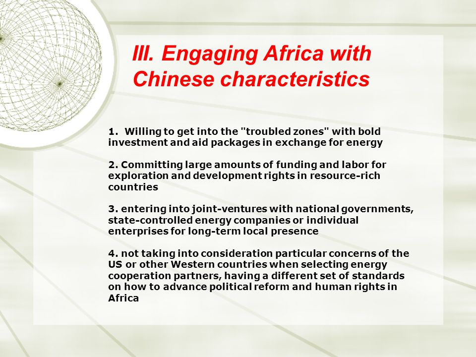 III. Engaging Africa with Chinese characteristics 1.