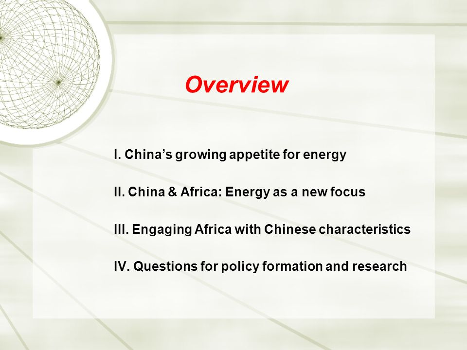 Overview I. China's growing appetite for energy II.