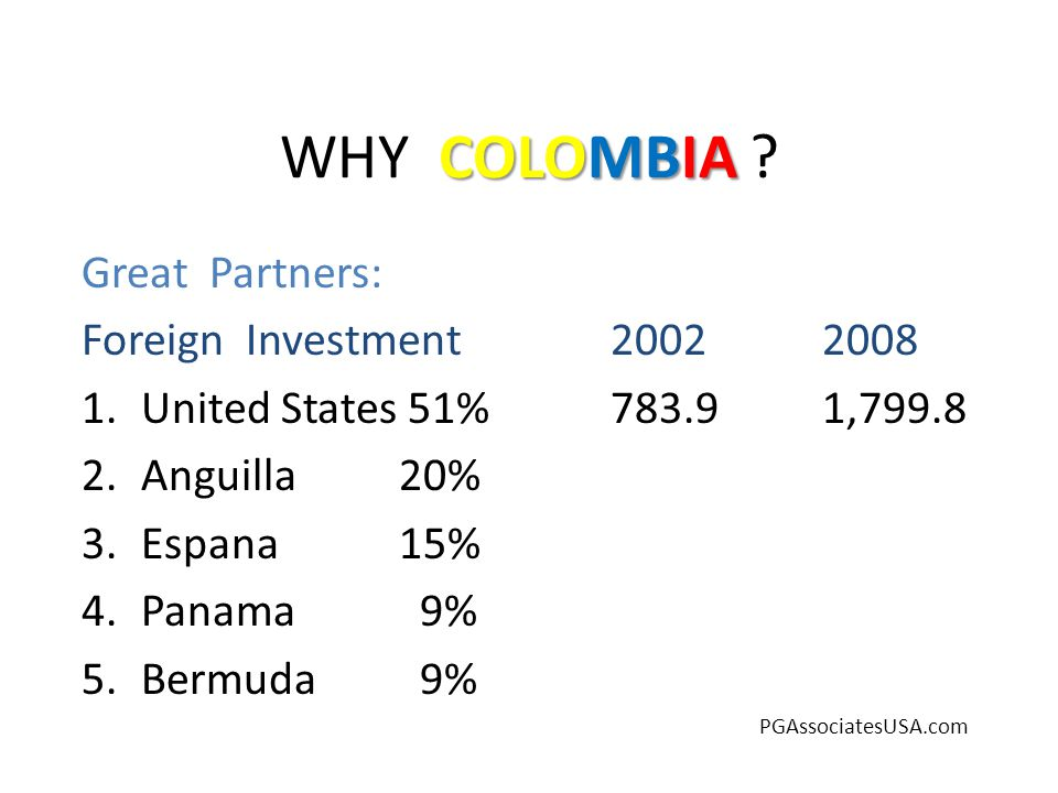 COLOMBIA WHY COLOMBIA .