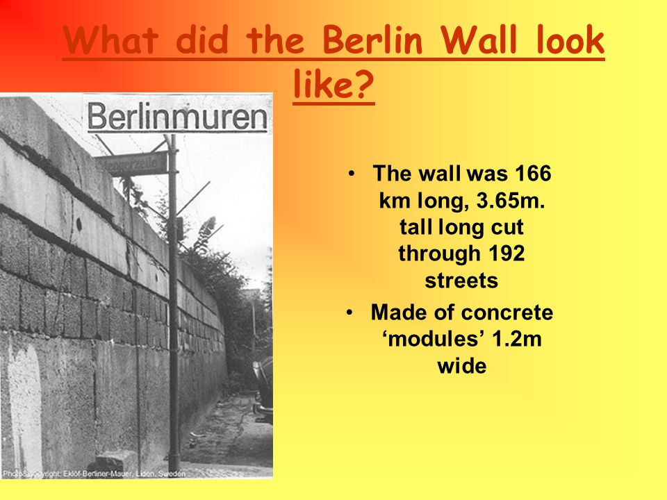 What did the Berlin Wall look like. The wall was 166 km long, 3.65m.
