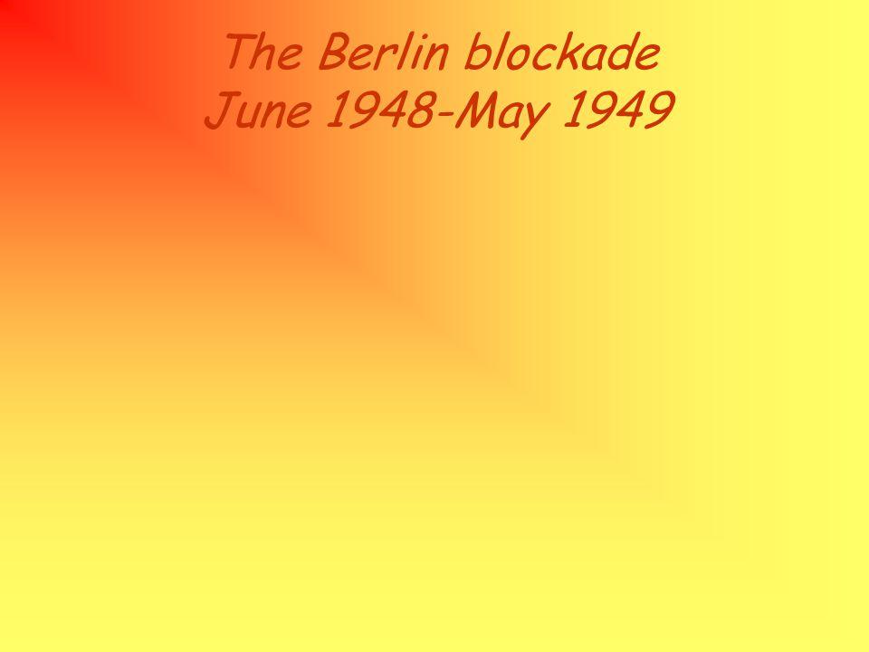The Berlin blockade June 1948-May 1949