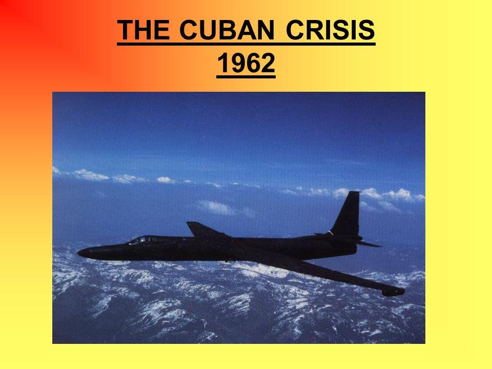 THE CUBAN CRISIS 1962