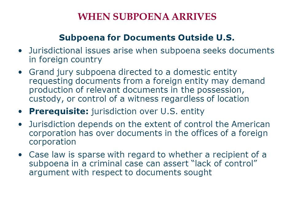 WHEN SUBPOENA ARRIVES Subpoena for Documents Outside U.S.