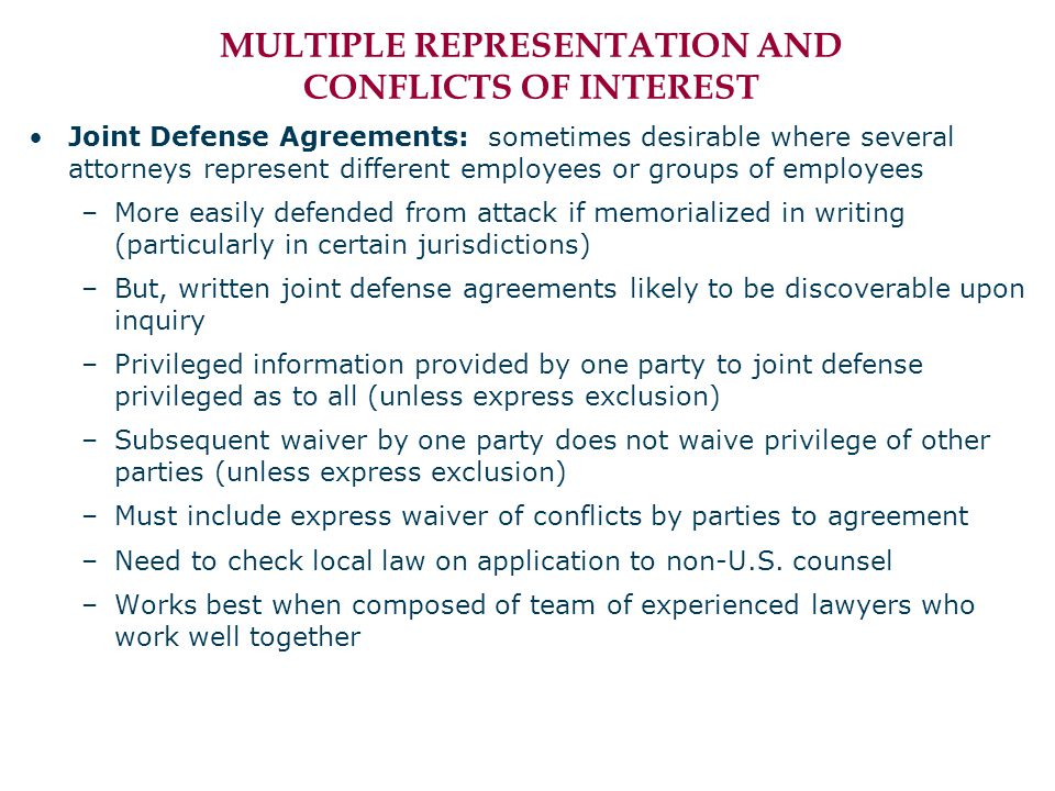 MULTIPLE REPRESENTATION AND CONFLICTS OF INTEREST Joint Defense Agreements: sometimes desirable where several attorneys represent different employees