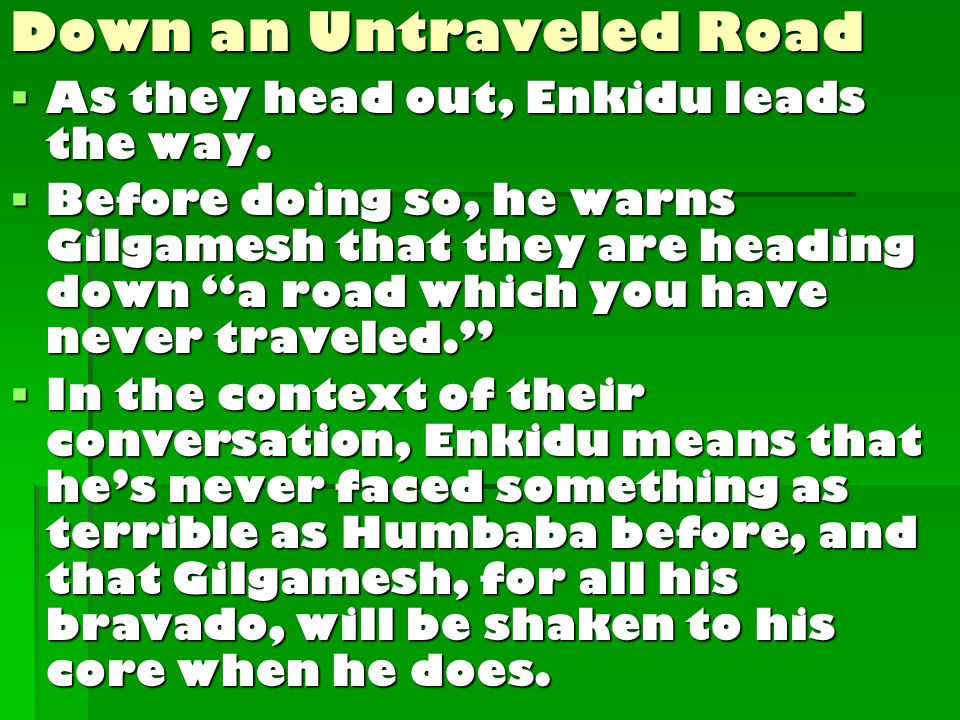  As they head out, Enkidu leads the way.