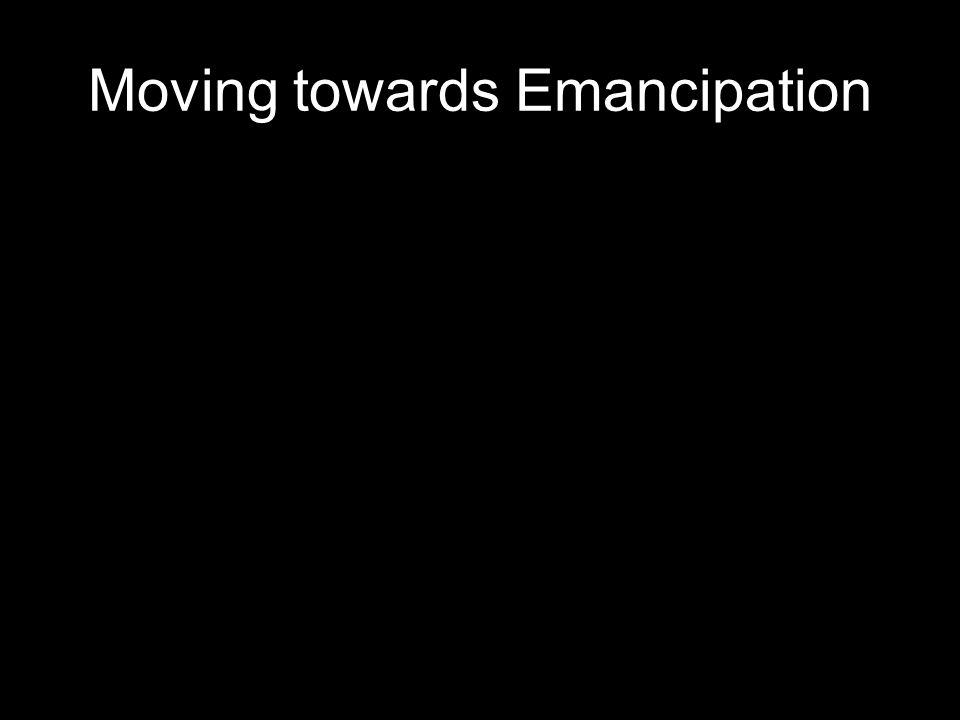 Moving towards Emancipation