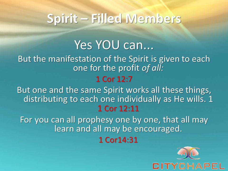 Spirit – Filled Members Yes YOU can...