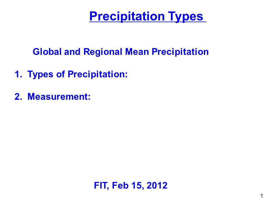 Precipitation Types Global and Regional Mean Precipitation 1.