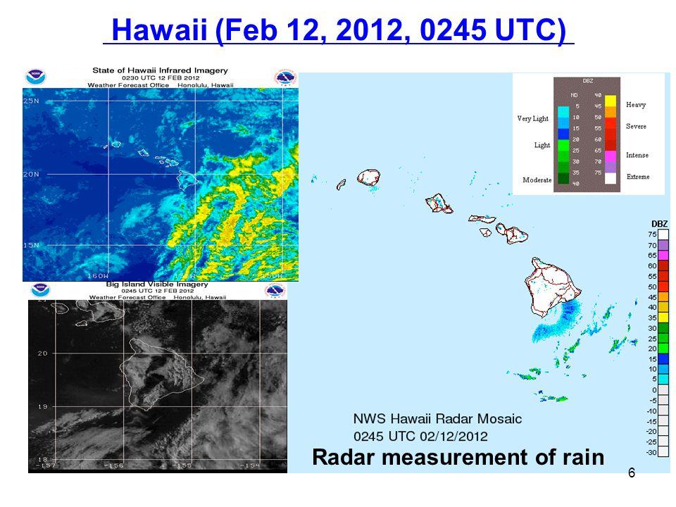 Hawaii (Feb 12, 2012, 0245 UTC) 6 Radar measurement of rain