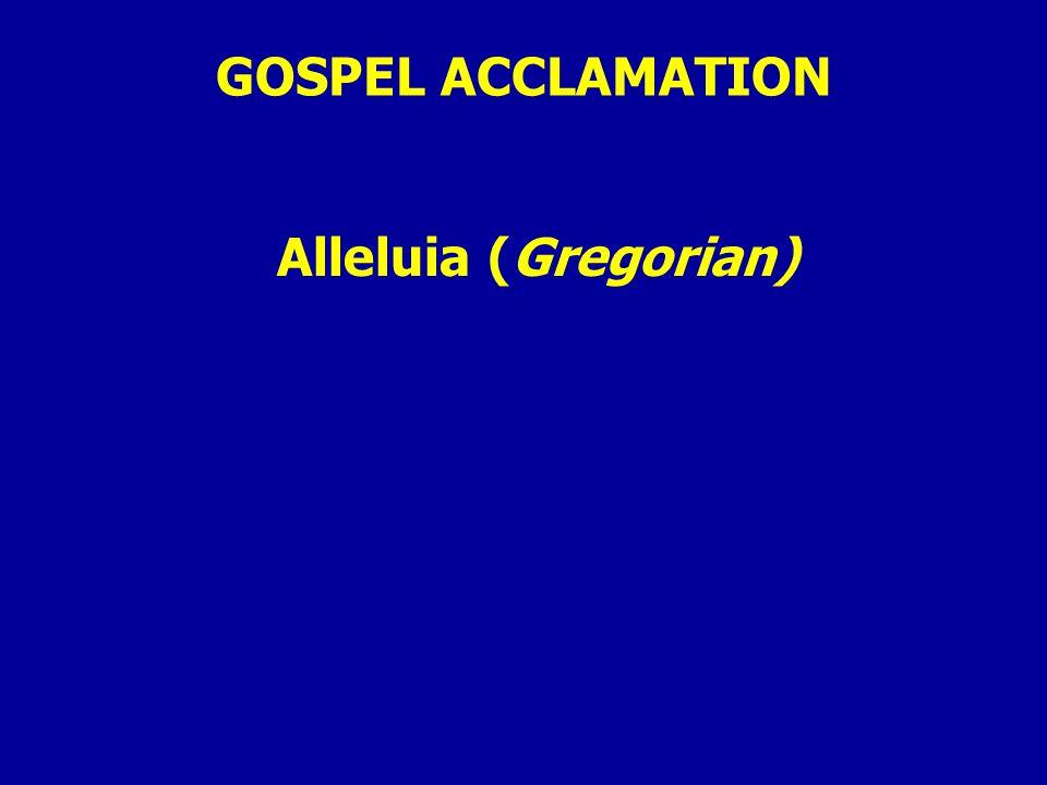 GOSPEL ACCLAMATION Alleluia (Gregorian)