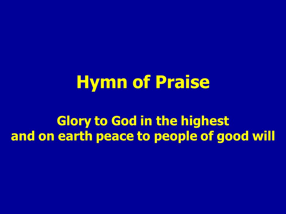 Hymn of Praise Glory to God in the highest and on earth peace to people of good will