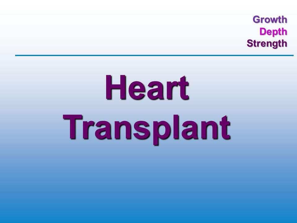 GrowthDepthStrength Heart Transplant